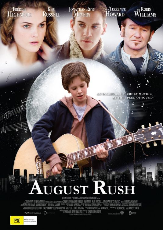 AUGUST RUSH (2007): A drama with fairy tale elements, where an orphaned musical prodigy uses his gift as a clue to finding his birth parents. I like Freddie Highmore.