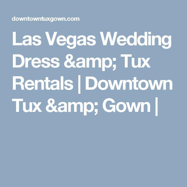25 best ideas about vegas wedding dresses on pinterest for Rent a wedding dress las vegas