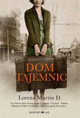 """""""Dom tajemnic"""", Lorena Martin D., przełożyła Marta Kitowska"""