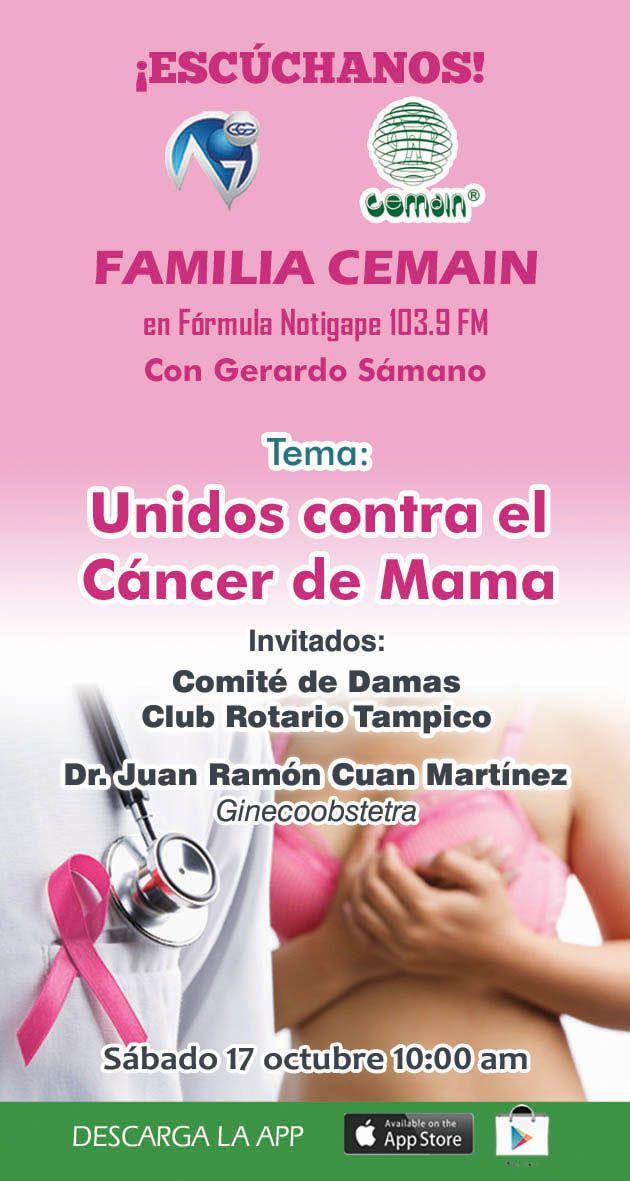 """ESCÚCHANOS!!! este sábado a las 10:00AM tu programa FAMILIA CEMAIN por Radio Formula Notigape 103.9FM en esta ocasión se transmitirá desde el auditorio de cemain consulta externa 4to. piso a control remoto. Hablaremos de """"CÁNCER DE MAMA"""" con nuestras invitadas del comité de damas """"CLUB ROTARIO TAMPICO"""" y el Dr. JUAN RAMÓN CUAN MARTÍNEZ (Ginecoobstetra)."""