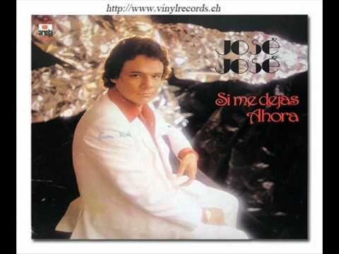 Jose Jose Si Me Dejas Ahora 1979