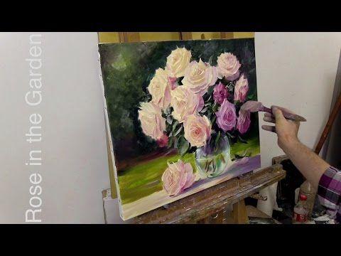 Розы в саду. Как написать розы маслом. Rose in the Garden. How to paint roses.Oil painting - YouTube