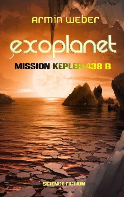 »»» Science-Fiction Leseprobe: Exoplanet Mission Kepler 438-b. Ein Thriller von Armin Weber  http://www.pressenet.info/literatur/leseprobe-armin-weber-exoplanet-science-fiction.html?utm_content=buffer3eac8&utm_medium=social&utm_source=pinterest.com&utm_campaign=buffer  #scifi #lesen #ebook