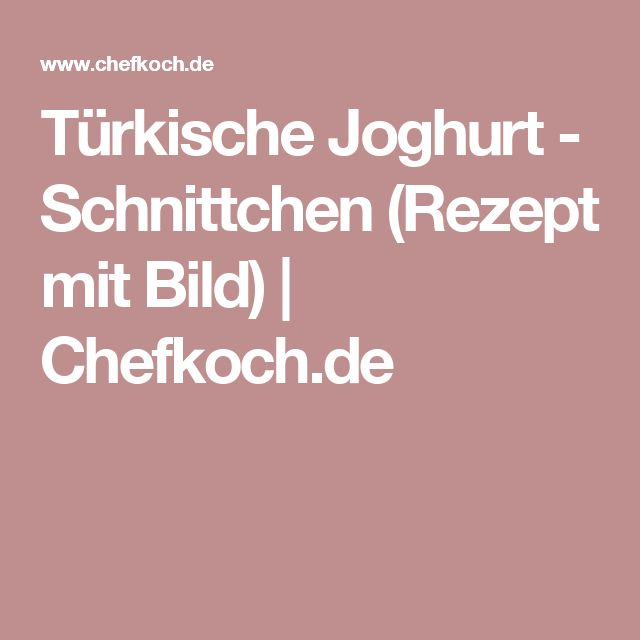 Türkische Joghurt - Schnittchen (Rezept mit Bild)   Chefkoch.de