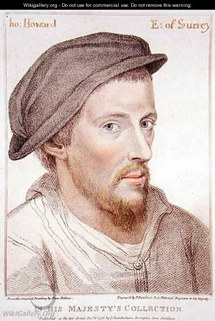 Earl of Surrey   Henry Howard, languished in the Tower of London for romancing Margaret Tudor, sister to Henry VIII...