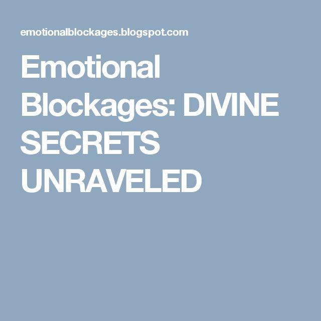 Emotional Blockages: DIVINE SECRETS UNRAVELED