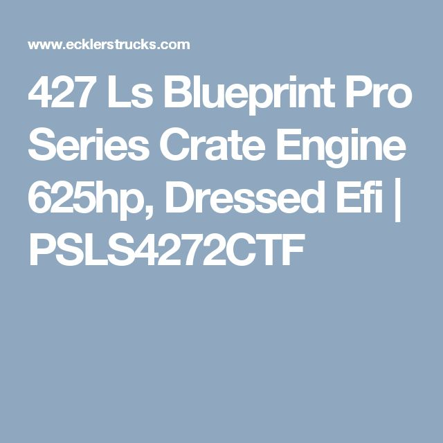 26 best crates images on pinterest performance engines chevrolet 427 ls blueprint pro series crate engine 625hp dressed efi psls4272ctf malvernweather Choice Image