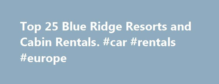 Best 25 Blue Ridge Rentals Ideas On Pinterest