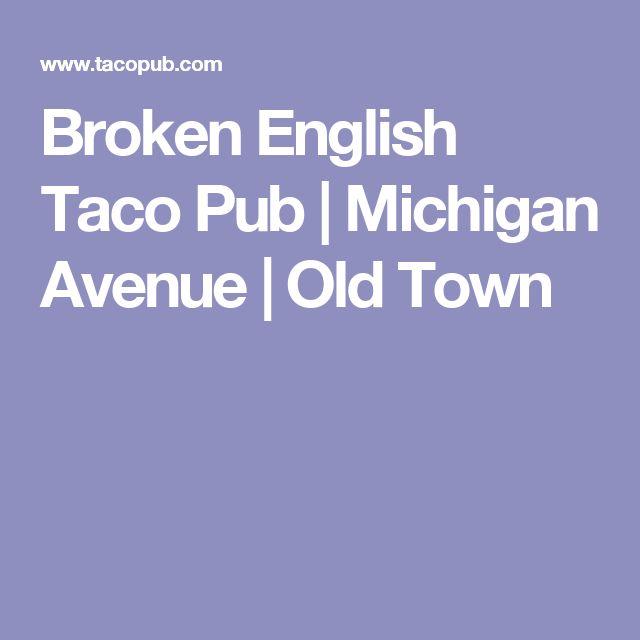 Broken English Taco Pub | Michigan Avenue | Old Town