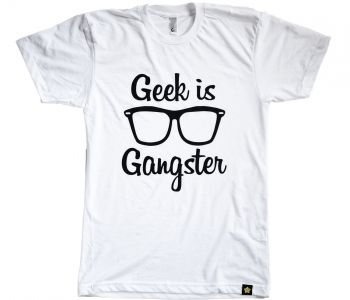 GEEK IS GANGSTER TEE | WHITE