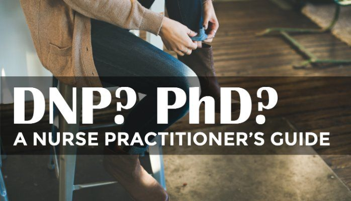 DNP or PhD? A Nurse Practitioner's Guide to Choosing a Doctorate
