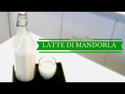 Bimby - Latte di Mandorla - YouTube