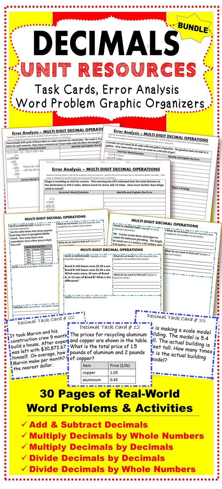 This BUNDLE includes 40 task cards, 10 error analysis activities and 10 problem solving graphic organizers (a total of 60 real-world word problems). The resources in this bundle are perfect for warm-ups, cooperative learning, spiral review, math centers, assessment prep and homework.   Topics included: ✔ Add & Subtract Decimals ✔ Multiply Decimals by Whole Numbers ✔ Multiply Decimals by Decimals ✔ Divide Decimals by Decimals ✔ Divide Decimals by Whole Numbers: