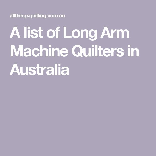 A list of Long Arm Machine Quilters in Australia