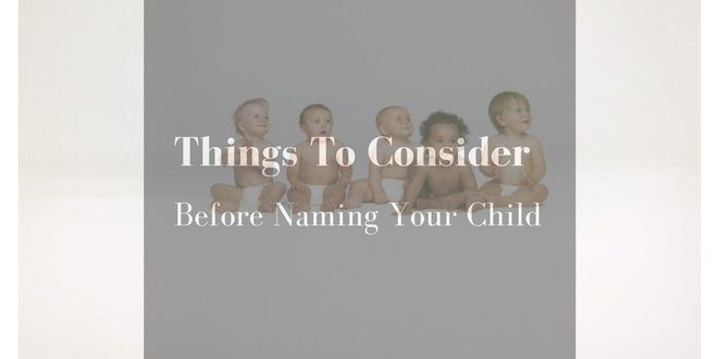 Things to consider before naming your child - Diets USA Magazine