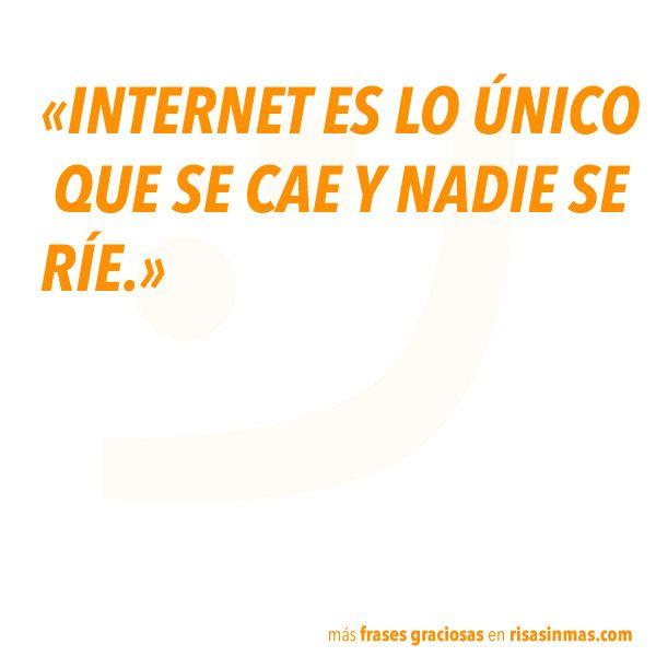 Internet es lo único que se cae y... ¡nadie se ríe!   Más #HumorGeek en nuestro tablero de Pinterest :)