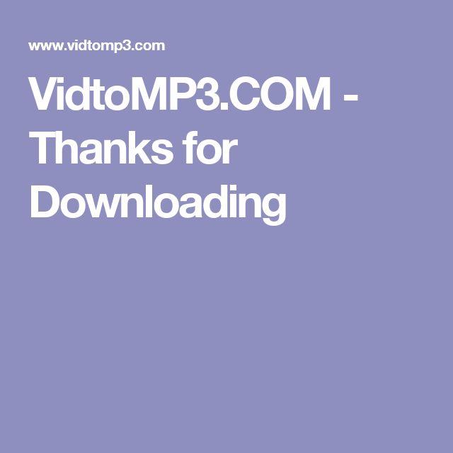 VidtoMP3.COM - Thanks for Downloading