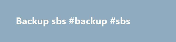 Backup sbs #backup #sbs http://albuquerque.remmont.com/backup-sbs-backup-sbs/  # Velkommen til SBS-IT Vi lægger vægt på at kende din virksomhed indefra Jeres værdier, og måden I arbejder på. Få din egen professionelle IT-afdeling – og kun når du har brug for det. Øget effektivitet og fuld fokus på din egen primære forretning kan øge din indtjening. Lad os klare: Traditionelt Netværk Cloud-systemer Sikkerhed Finanssystemer Hardware Vi tror endnu på den traditionelle Server i alm firmaer Vi…