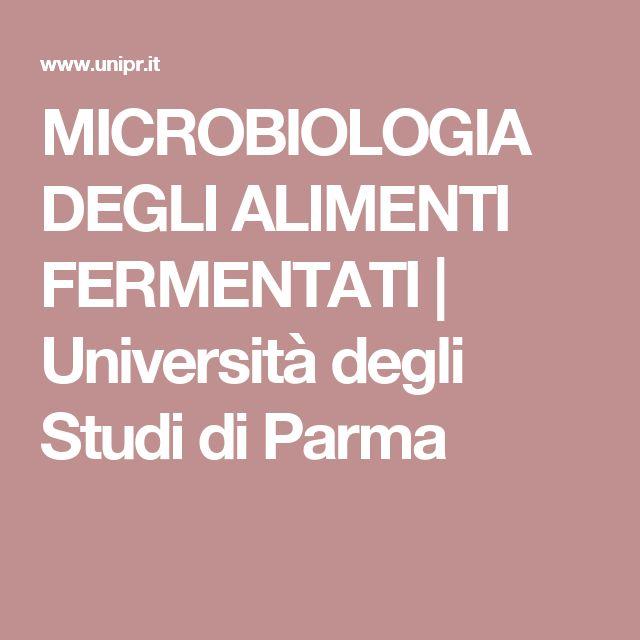 MICROBIOLOGIA DEGLI ALIMENTI FERMENTATI   Università degli Studi di Parma