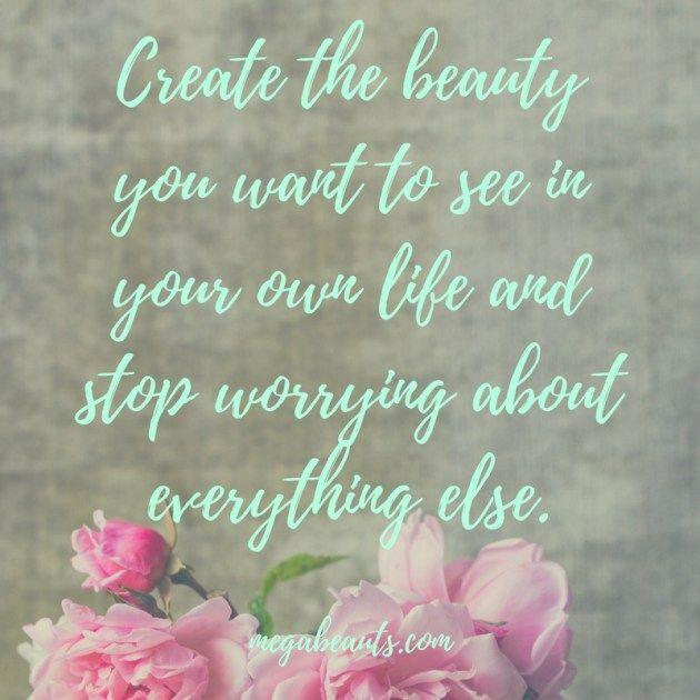 Just create.  #motivational #inspirationalquotes #health #wellbeing #wellness #healing #mindset #megabeauts