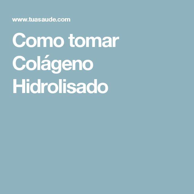Como tomar Colágeno Hidrolisado