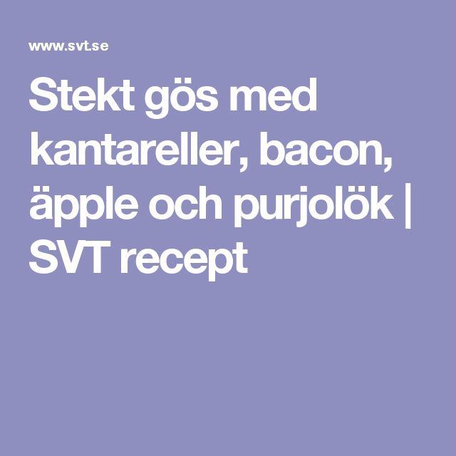 Stekt gös med kantareller, bacon, äpple och purjolök   SVT recept