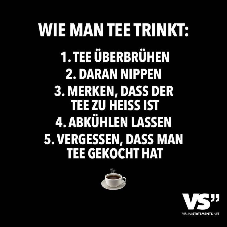 Wie man Tee trinkt: - VISUAL STATEMENTS®