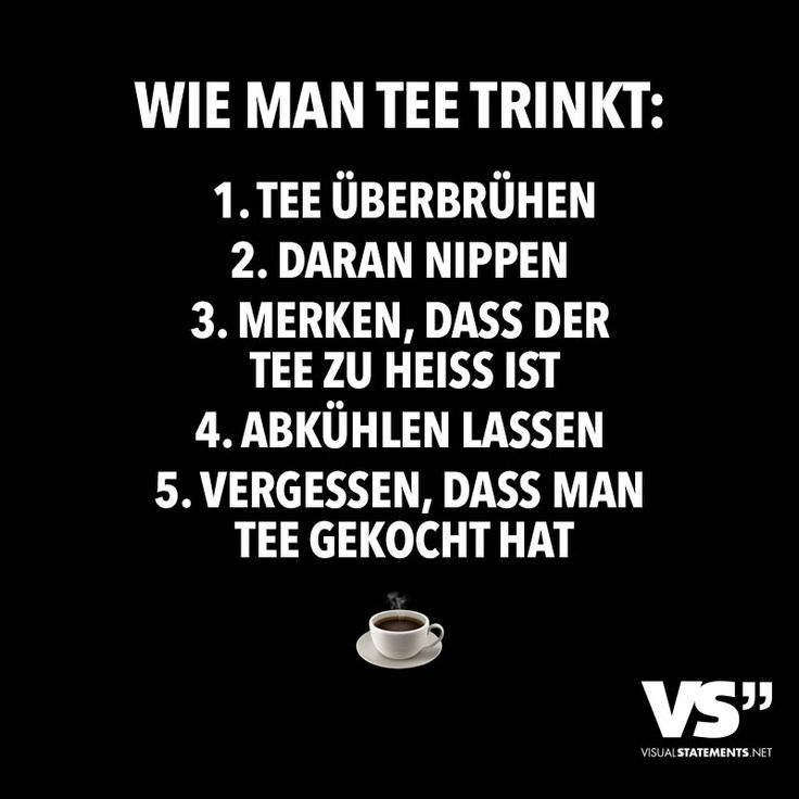 Wie man Tee trinkt: - VISUAL STATEMENTS®