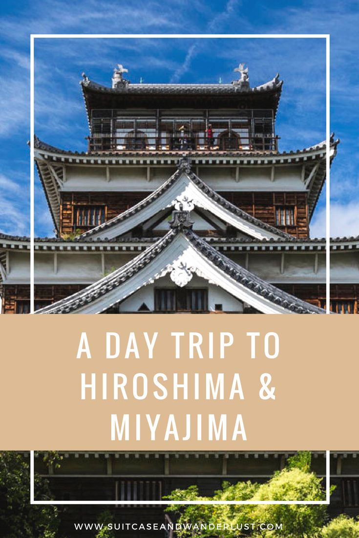 A day trip to Hiroshima and Miyajima from Kyoto. Here's what you can see and how to get there