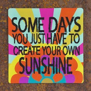 Natural Life Car Magnet- Some Days You Just Have To Create...
