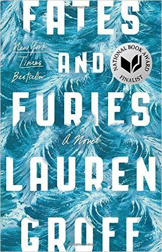 """""""Fates and Furies' by Lauren Groff"""