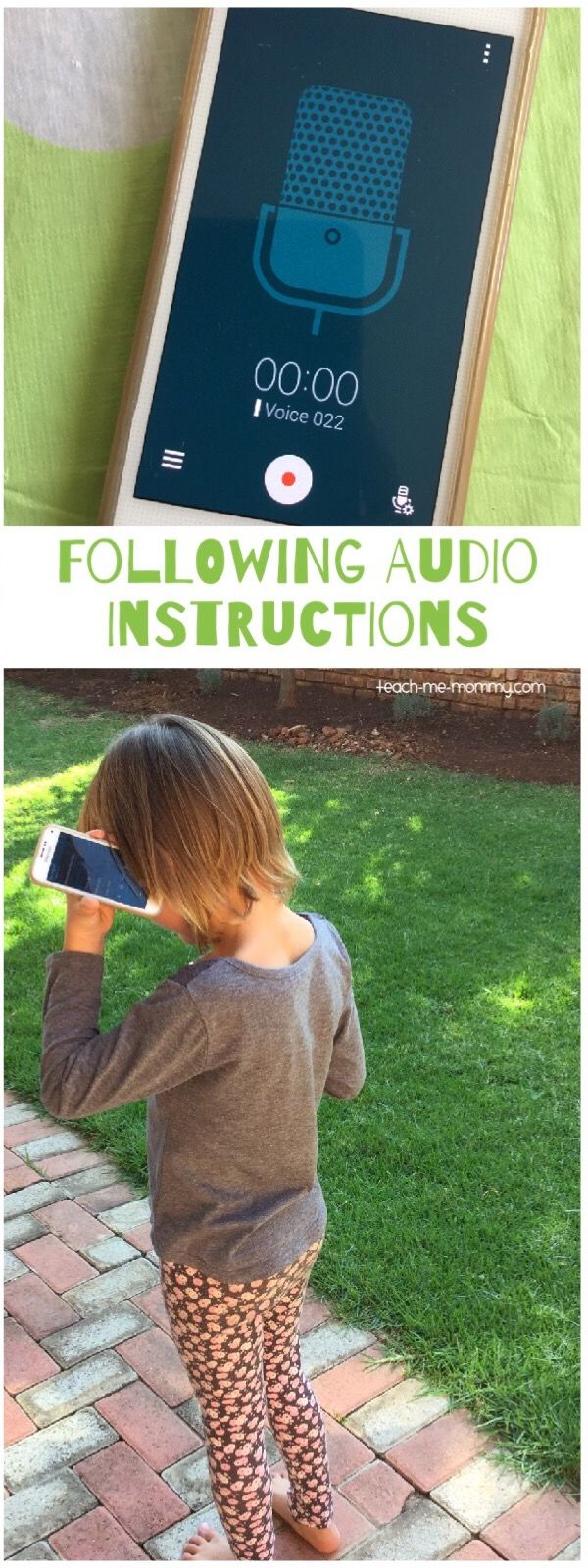 Following Audio Instructions Outside Use technology for this fun activity outside: follow recorded audio instructions! Kids love to record their own too!
