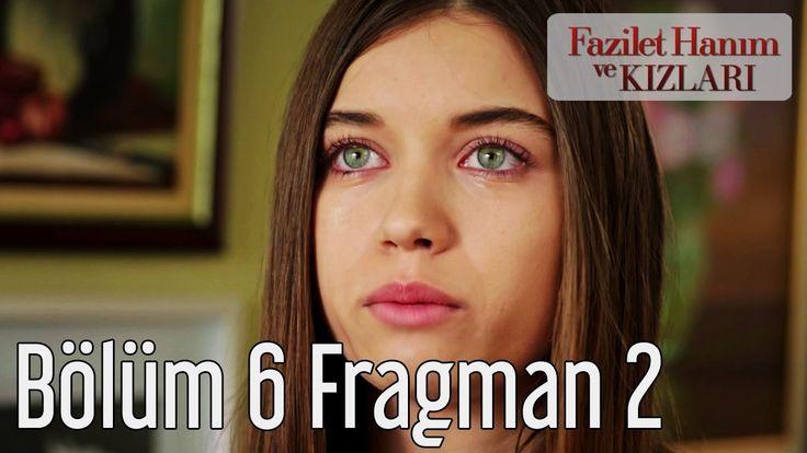 Fazilet Hanım ve Kızları 6.bölüm 2.fragmanı izle