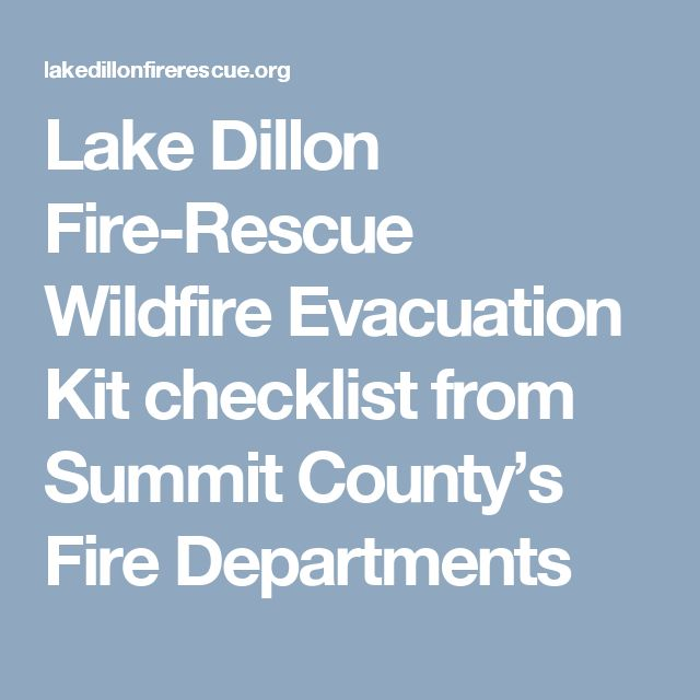 Lake Dillon Fire-Rescue  Wildfire Evacuation Kit checklist from Summit County's Fire Departments