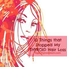 10 Things That Stopped My Thyroid Hair Loss HypothyroidMom.com #thyroid #hairloss