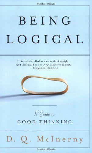 Being Logical: A Guide to Good Thinking by D.Q. McInerny https://www.amazon.de/dp/0812971159/ref=cm_sw_r_pi_dp_U_x_gavuAbS6ZMN9B