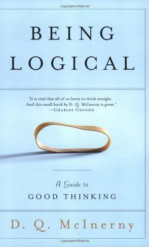 Being Logical: A Guide to Good Thinking by D.Q. McInerny http://www.amazon.com/dp/0812971159/ref=cm_sw_r_pi_dp_K1ZPub0PW734K
