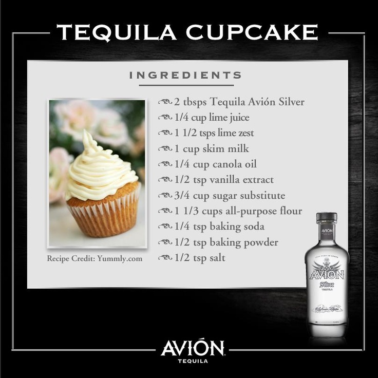 Avion Tequila Cupcake Recipe :)