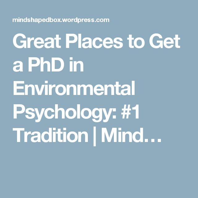 Great Places to Get a PhD in Environmental Psychology: #1 Tradition | Mind…