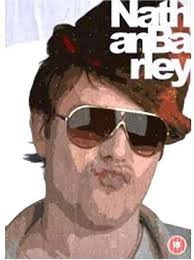 Nathan Barley. Totally mexico. Believe