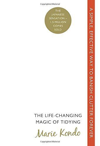 The Life-Changing Magic of Tidying: A simple, effective way to banish clutter forever, http://www.amazon.co.uk/dp/0091955106/ref=cm_sw_r_pi_awdl_dQjnwb0BHY60C