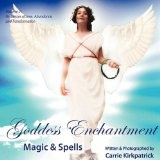 Goddess Enchantment, Magic and Spells Volume 2: Goddesses Love, Abundance and Transformation (Paperback)By Carrie Kirkpatrick
