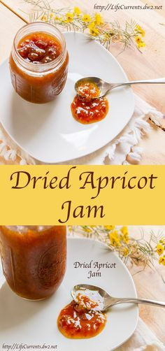 Dried Apricot Jam by Life Currents ... most everyone can get their hands on dried apricots any time of the year