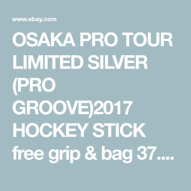 Details about OSAKA PRO TOUR LIMITED SILVER (PRO GROOVE)2017 HOCKEY STICK free grip & bag 37.5
