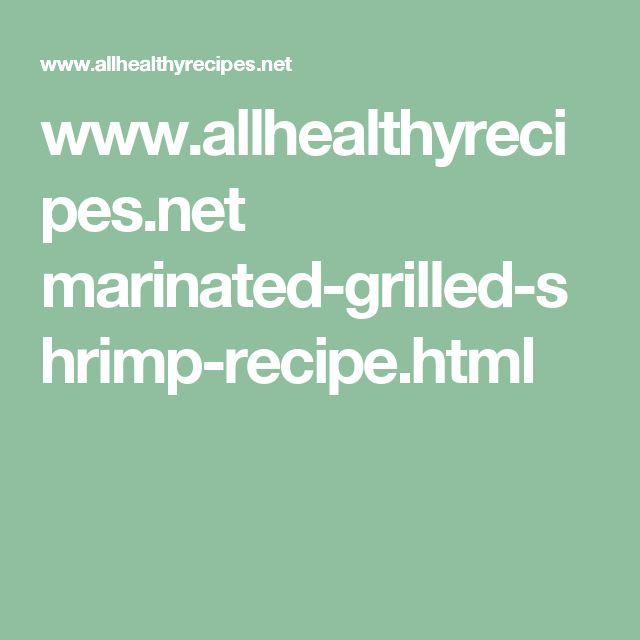 www.allhealthyrecipes.net marinated-grilled-shrimp-recipe.html