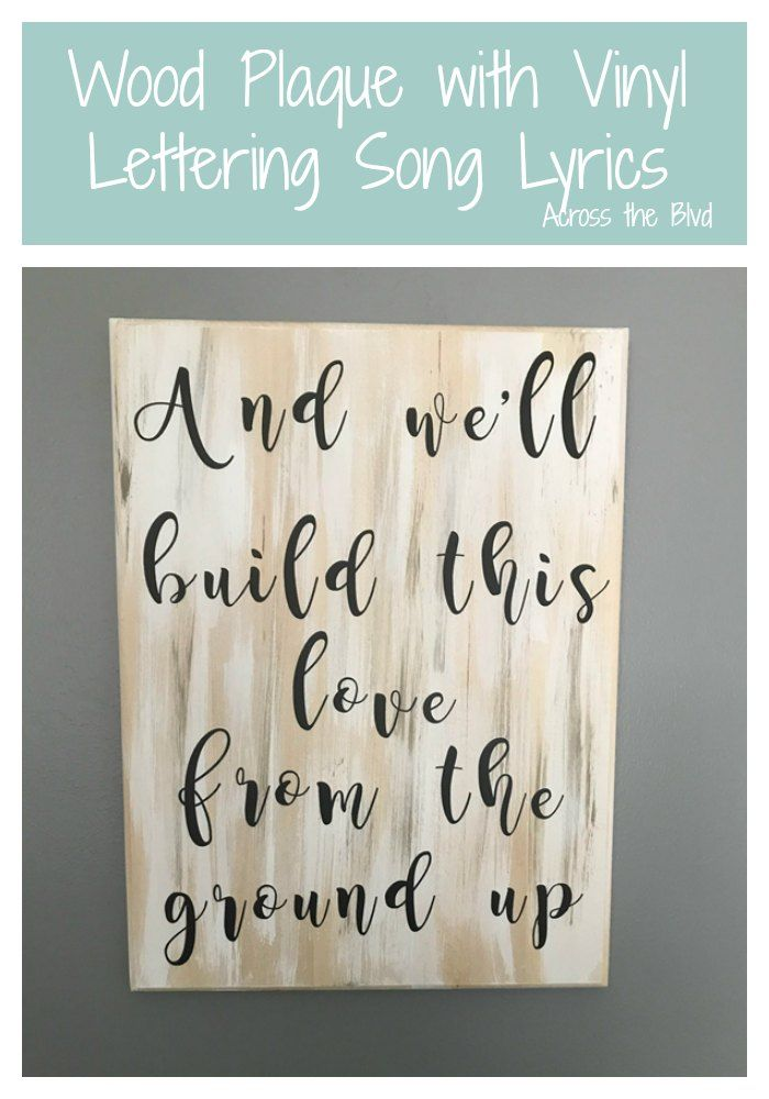 Song Lyrics Vinyl Lettering On Wood Plaque Across The Blvd Vinyl Lettering Wood Plaques Diy Wall Art