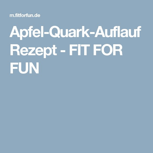 Apfel-Quark-Auflauf Rezept - FIT FOR FUN