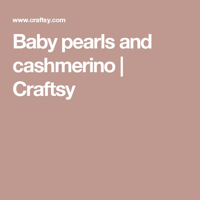 Baby pearls and cashmerino | Craftsy