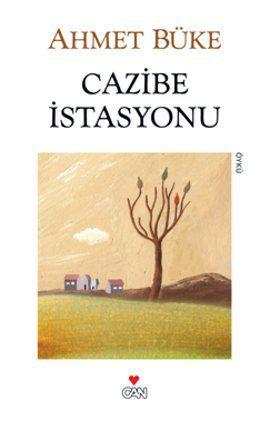 Ahmet Büke / Cazibe İstasyonu