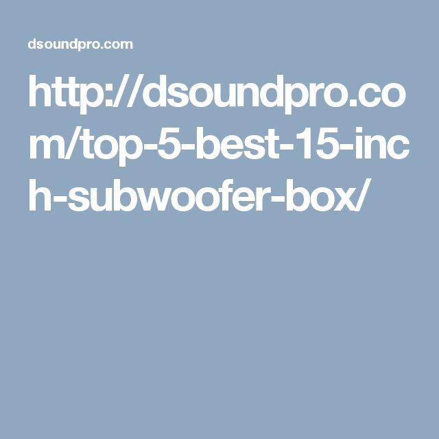 Best 15 inch subwoofer, subwoofer 15 inch: As music is life for many people most prefer to have a 15 inch subwoofer for the best experience.